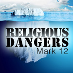 A Serious Warning to the Religious (Mark 12:38-44)