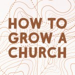 How To Grow A Church (Acts 5)
