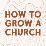 Cómo Hacer Crecer Una Iglesia (Hechos 5)