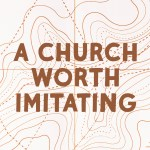 A Church Worth Imitating (Acts 11:19-14:28)
