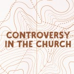 Controversy in the Church (Acts 15)