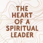 The Heart of a Spiritual Leader (Acts 20:25-38)