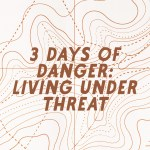 3 Days of Danger: Living Under Threat (Acts 22:30-Acts 23)