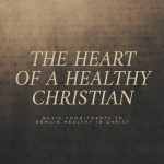 The Heart of a Healthy Christian