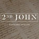 Walk in Love and Truth (2 John)