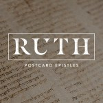 RUTH: Unceasing Kindness