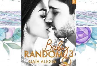 Alexia Gaïa  Baby Random, Tome 3