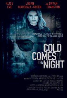مشاهدة وتحميل فلم Cold Comes the Night البرد يأتي الليل اونلاين