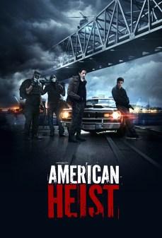 مشاهدة وتحميل فلم American Heist السطو الأمريكي  اونلاين