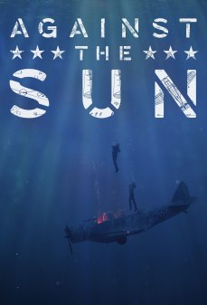 مشاهدة وتحميل فلم Against the Sun  اونلاين