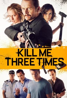 مشاهدة وتحميل فلم Kill Me Three Times اقتلني ثلاث مرات اونلاين