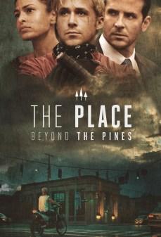 مشاهدة وتحميل فلم The Place Beyond the Pines مكان خلف أشجار الصنوبر  اونلاين
