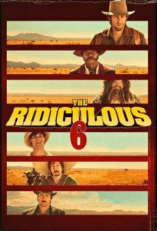تحميل فلم The Ridiculous 6 السخفاء الستة  اونلاين