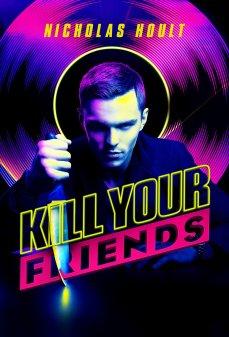 مشاهدة وتحميل فلم Kill Your Friends اقتل أصدقائك اونلاين