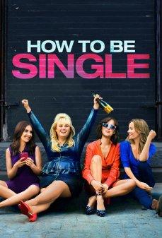مشاهدة وتحميل فلم How to Be Single كيف تكون عازبًا اونلاين