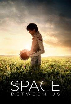 مشاهدة وتحميل فلم The Space Between Us الفضاء الذي بيننا اونلاين