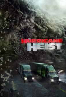مشاهدة وتحميل فلم The Hurricane Heist عملية الإعصار اونلاين