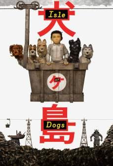 مشاهدة وتحميل فلم Isle of Dogs جزيرة الكلاب اونلاين