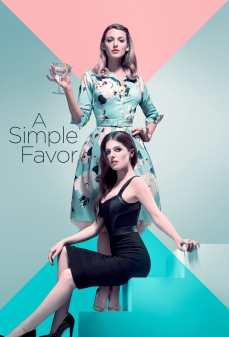 مشاهدة وتحميل فلم A Simple Favor صنيع بسيط اونلاين