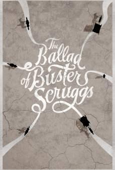 مشاهدة وتحميل فلم The Ballad Of Buster Scruggs الأغنية الراقصة لباستر سكروجس اونلاين
