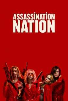 مشاهدة وتحميل فلم Assassination Nation أمة الاغتيالات اونلاين