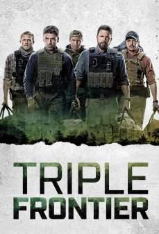 مشاهدة وتحميل فلم Triple Frontier حدود ثلاثية اونلاين
