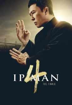 مشاهدة وتحميل فلم Ip Man 4: The Finale معلم الفنون القتالية 4: الخاتمة اونلاين