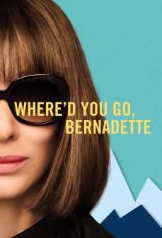 مشاهدة وتحميل فلم Where'd You Go Bernadette أين ذهبتِ، يا برناديت اونلاين