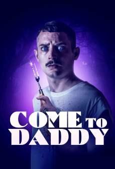 مشاهدة وتحميل فلم Come To Daddy تعال إلى والدك اونلاين