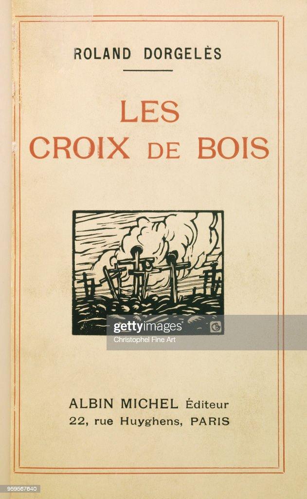 Roland Dorgeles Les Croix De Bois : roland, dorgeles, croix, Cover,, Croix, Bois', Roland, Dorgeles, First..., Photo, Getty, Images