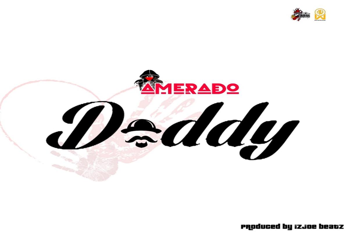 MUSIC: Amerado - Daddy