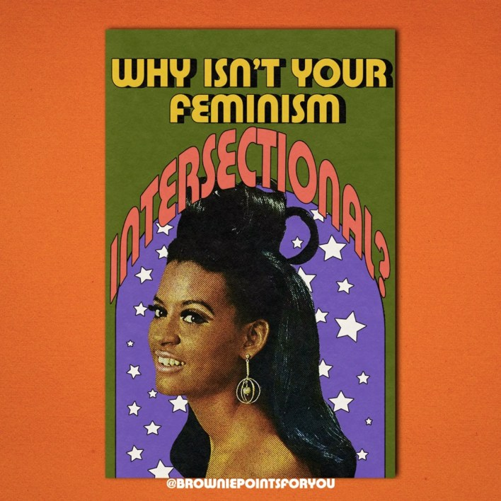 Why Isn't Your Feminism Intersectional Poster