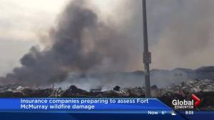 Fort McMurray wildfire: Insurance companies begin preparing for fire claims
