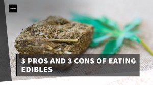 3 pros and 3 cons of eating marijuana edibles