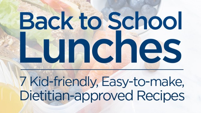 Back-to-school lunches: 7 kid-friendly, easy-to-make, dietitian-approved recipes