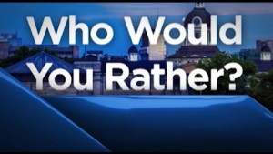 Who would you rather?