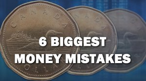 Smart Money: 6 biggest money mistakes