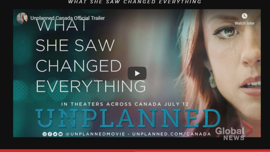 Anti Abortion Movie Unplanned To Play In More Than 24 Canadian Theatres Globalnews Ca
