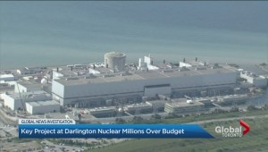Key project at Darlington nuclear facility faces massive cost overruns