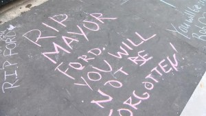 'RIP Ford The people's mayor': chalk memorial message at Toronto City Hall