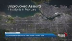 Vancouver police issue warning about unprovoked assaults in the city's west side.