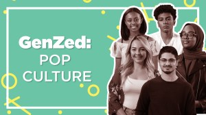Generation Z: Pop culture and beyond