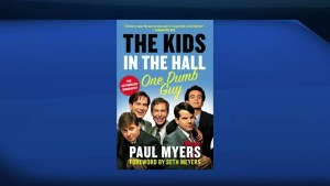 Paul Myers – 'The Kids in the Hall: One Dumb Guy'