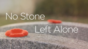 No Stone Left Alone Remembrance Day special