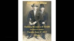 A preview of the HARS Queer Art Show Reception for Pride Month