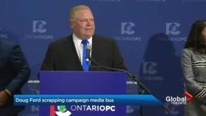 PC Leader Doug Ford won't have a media bus for his campaign