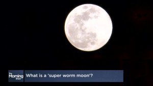 What exactly is a Super Worm Moon?