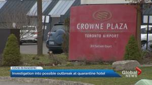 Toronto Public Health looking into possible COVID-19 outbreak at quarantine hotel (02:31)