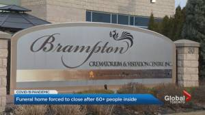 Brampton funeral home licence suspended after 60+ people reportedly attended service (02:05)