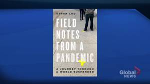 Canadian journalist Ethan Lou pens book on travelling in Asia, Europe during early days of COVID-19 pandemic (05:28)